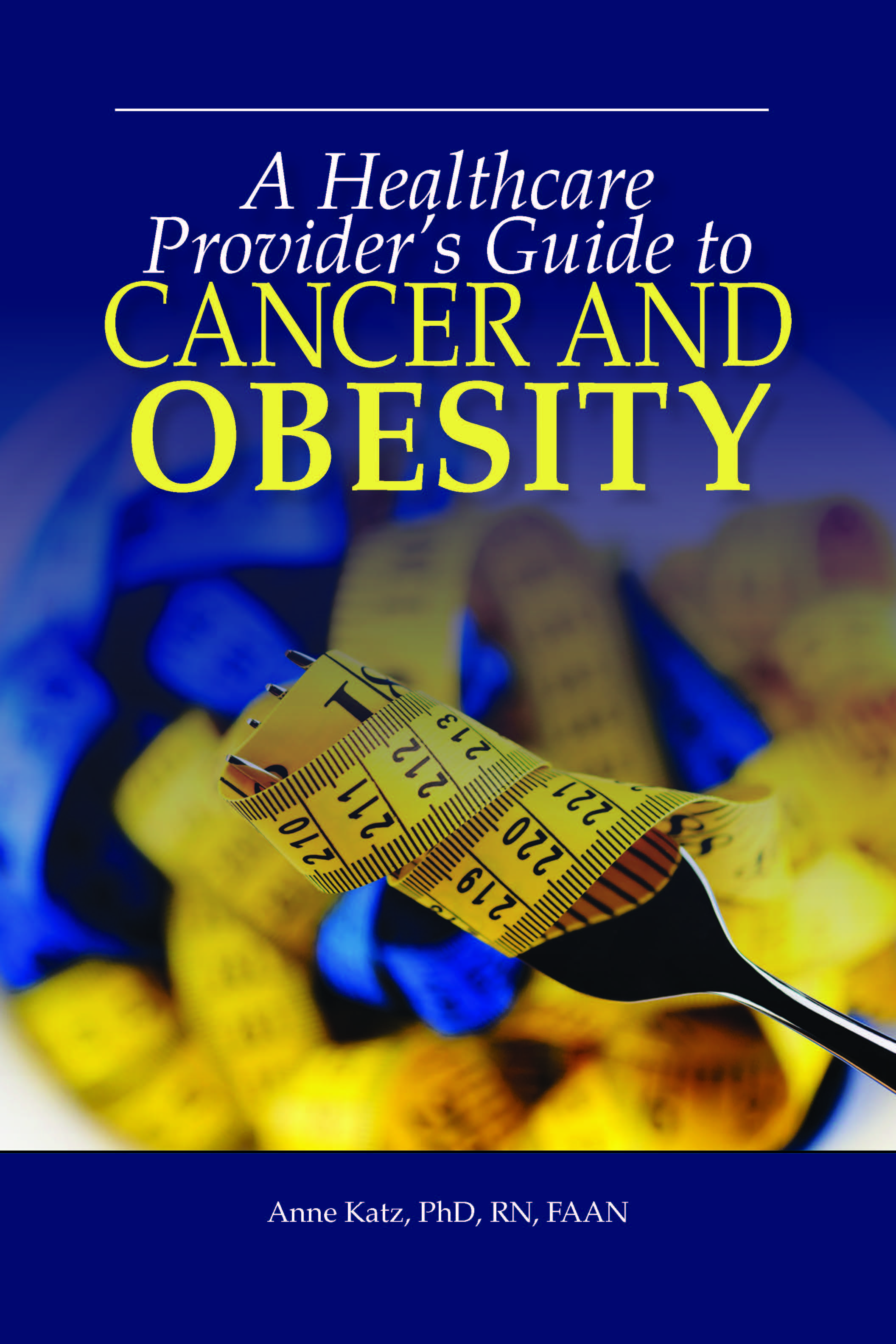 A Healthcare Providers Guide to Cancer and Obesity